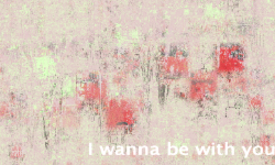 I wanna be with you.png